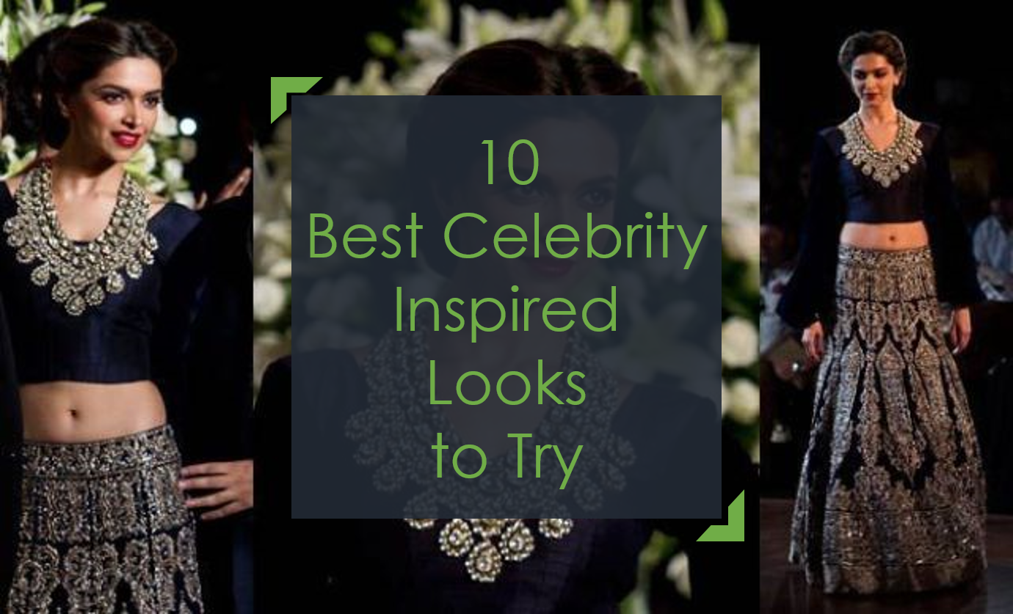 10 Best Indian Celebrity Inspired Looks To Try- Ethnic Fashion