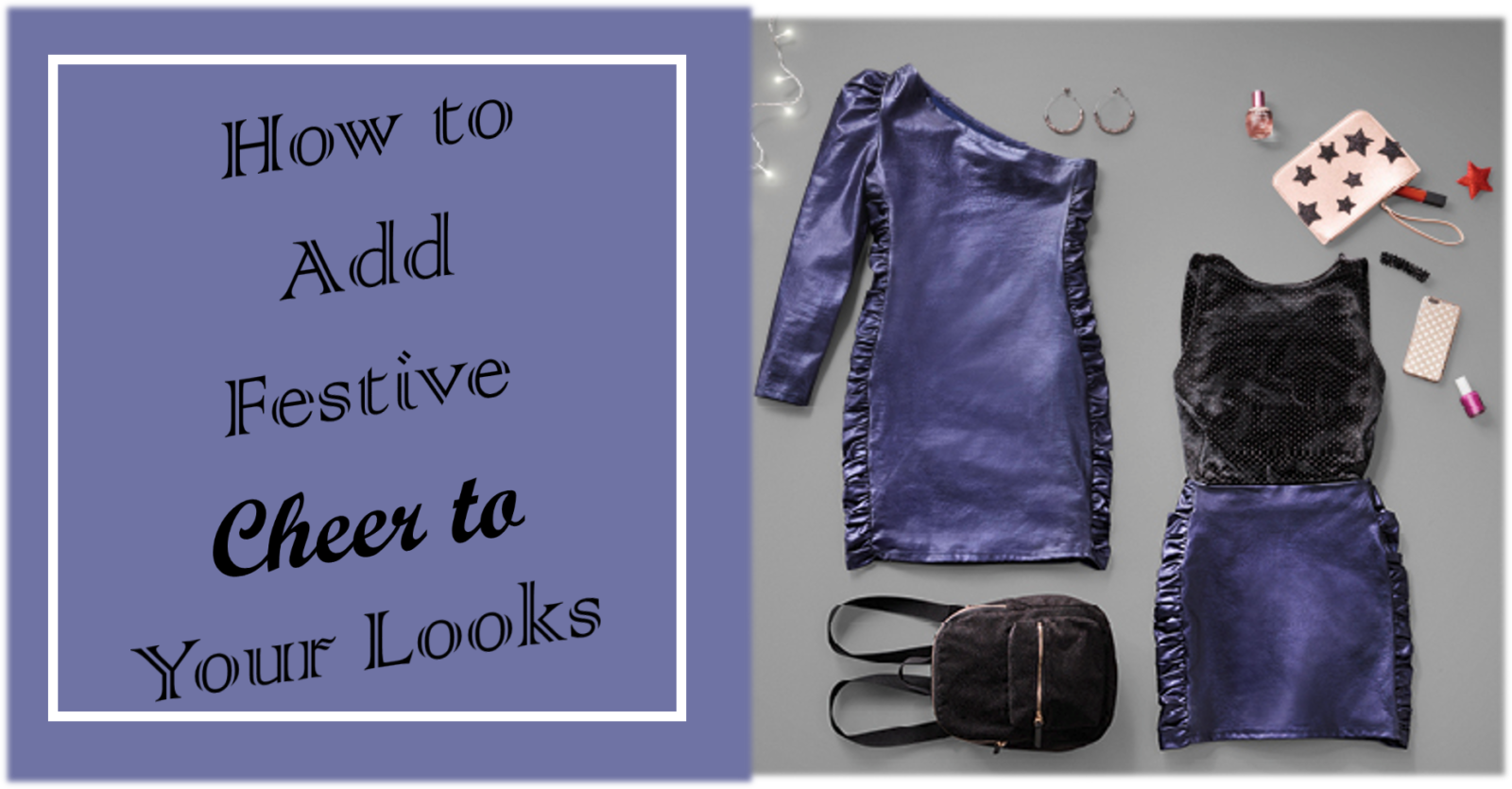 How to Add Festive Cheer to Your Looks